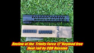 """Review of the  Trinity Force 12"""" Keymod free float rail by CQB Russian"""