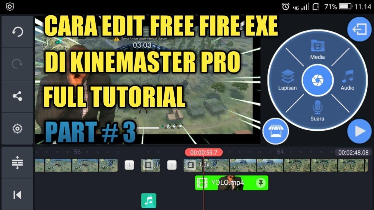 Cara Edit Video Free Fire Exe Di Kinemaster Pro Full Tutori Youtube