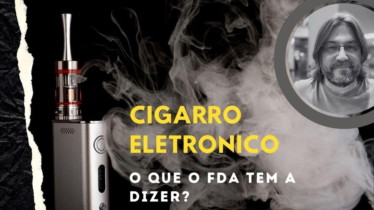 Cigarro Eletronico (Vape) ajuda a parar de fumar? Qual a Posição do FDA?
