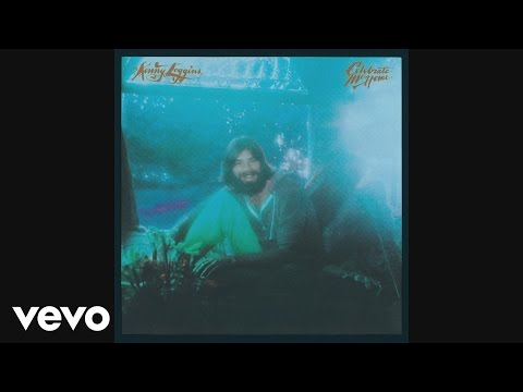 Kenny Loggins - Celebrate Me Home (Audio)