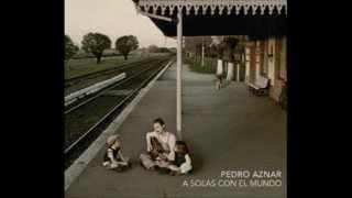 Pedro Aznar-A solas con el mundo (Disco)