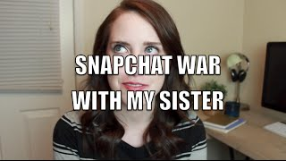 Snapchat War with My Sister