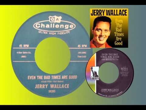 JERRY WALLACE  Even the Bad Times Are Good 1964 Jerrys Original Version
