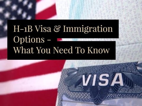 H1B Visa & Immigration Options for Foreign Workers: What You Need To Know