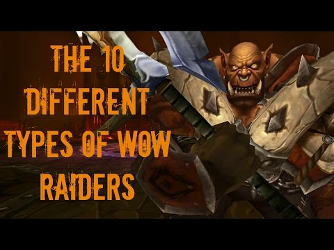 The 10 Different Types of WoW Raiders (WoW Machinima)