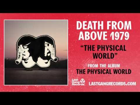 Death from Above 1979 - The Physical World mp3 ke stažení