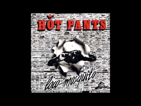 Hot Pants - Loco Mosquito (Manu Chao Old Band)