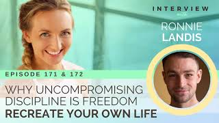 Ep 171 and 172 Sivana Podcast: Why Uncompromising Discipline is Freedom with Ronnie Landis