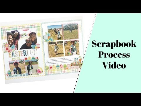 Scrapbook Process Video   Easter Fun   2-Page 8.5x11 Themed Layout!