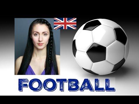 FOOTBALL - BRITISH ENGLISH LESSON / Vocabulary, Pronunciation & Phrases