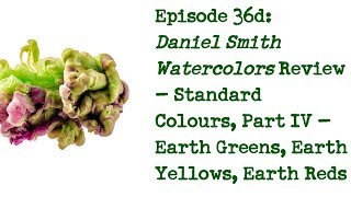 Product Review 36d: Daniel Smith Watercolours - Earth Greens, Earth Yellows, Earth Reds, Browns