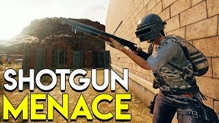 SHOTGUN MENACE - PLAYERUNKNOWN'S BATTLEGROUNDS