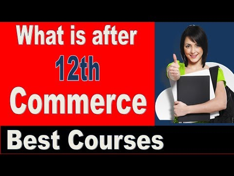 What To Do After 12th Commerce | Career Options In Commerce