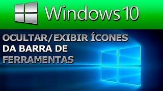 WINDOWS 10 - COMO OCULTAR/MOSTRAR ÍCONES DA BARRA DE FERRAMENTAS