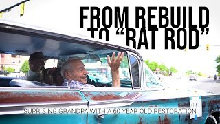 Rebuild to Rat Rod: Surprising Grandpa with a 60 year old restoration!