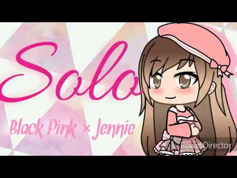 Solo~BLACK PINK × Jennie[GACHA LIFE]