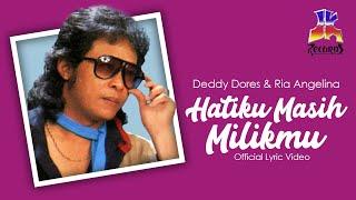 Download Lagu Deddy Dores & Ria Angelina - Hatiku Masih Milikmu (Official Lyric Video) mp3