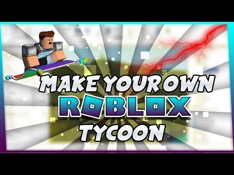 How To Make Tycoon On Roblox Studio 2017
