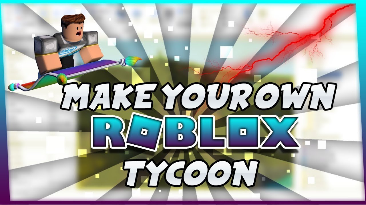 How To Make A Tycoon Roblox Studio Tutorial Part 1 Youtube