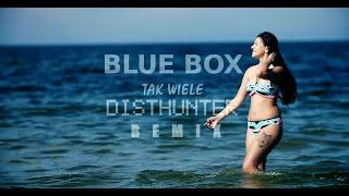 BLUE BOX - Tak Wiele (DistHunter Remix) (Official VideoMIX) Nowość Disco Polo 2020