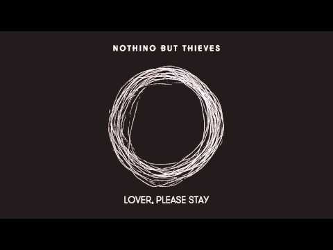 Nothing But Thieves :: Lover, Please Stay (Live)