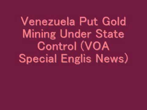 Venezuela Puts Gold Mining Under State Control (VOA Special English News)