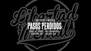 Libertad Mental - Pasos Perdidos ( Video Lyric )