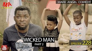 WICKED MAN Part 2 With Bloopers - Mark Angel TV