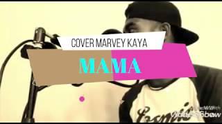 MAMA COVER MARVEY KAYA LIRIK