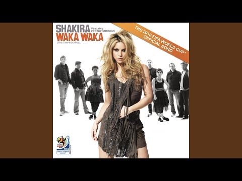 Waka Waka This Time for Africa The  2010 FIFA World Cup TM Song