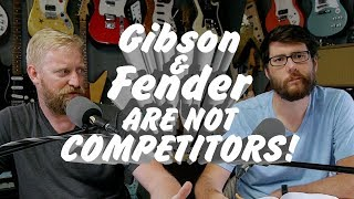 Gibson and Fender are NOT Competitors - Excerpt from episode 243