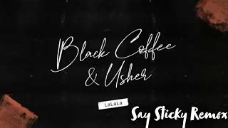 Black Coffee feat Usher - Lalala (Say Sticky Remix Deep House).mp3