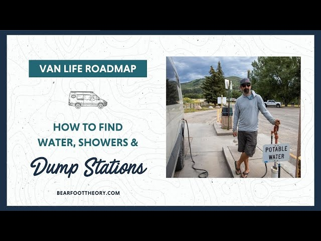 Van Life: Where to Fill up Water, Find Dump Stations, Showers, and More