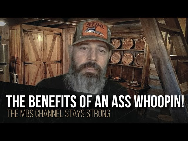 The benefits of an ass whoopin!