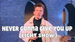 """Rick Astley - """"Never Gonna Give You Up"""" (Light Show)"""