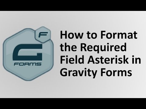 Gravity Forms Tutorial - How to format the required field asterisk