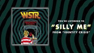 WSTR - Silly Me (Visual)
