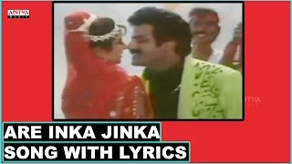 Are Inka Jinka Full Song With Lyrics - Dharmakshetram Songs - Balakrishna, Divya Bharati
