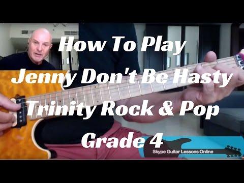 Jenny Don't Be Hasty Trinity Rock & Pop Guitar Grade 4 in Depth Lesson