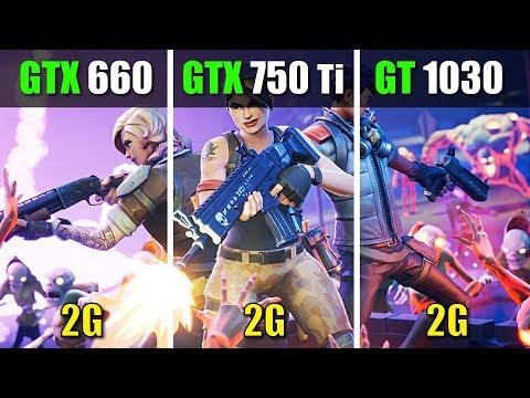 GTX 750 Ti vs GTX 660 vs GT 1030 Fortnite