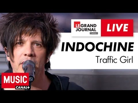 Indochine - Traffic Girl - Live du Grand Journal