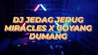 Dj Jedag Jedug Miracles X Goyang Dumang Slow Full Bass