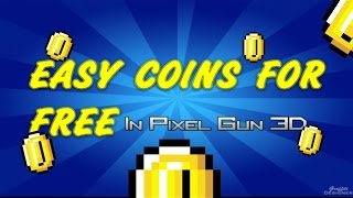 how to get easy coins in pixel gun 3d free