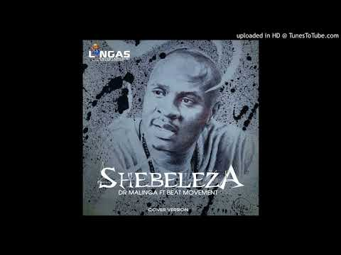 Dr Malinga ft Beat Movement- Shebeleza (Cover version)