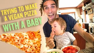 TRYING TO MAKE VEGAN PIZZA WITH A BABY!