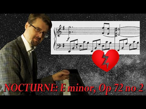 Chopin Nocturne E minor Op 72 no 2 - Analysis: HEARTBREAK and HOPE