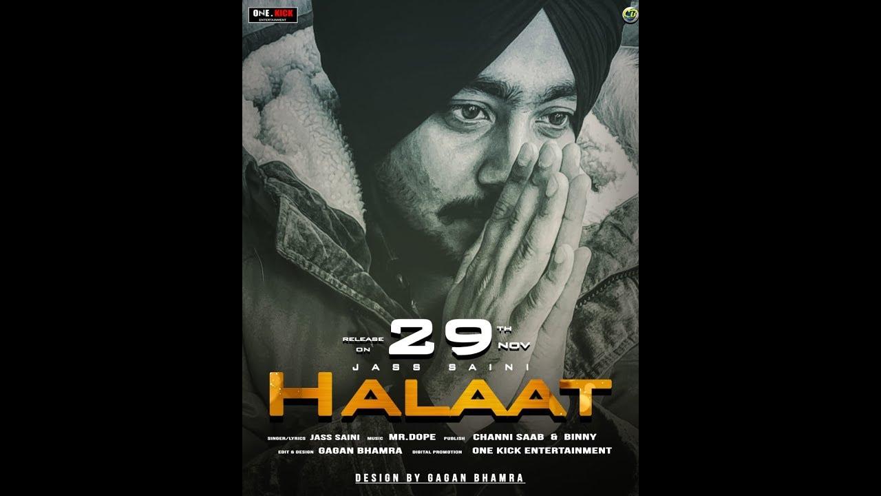 Halaat (Official Song) Jass Saini || Channi & Binny Films  | 29th Nov