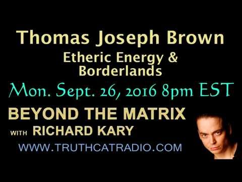 Beyond the Matrix – Thomas Joseph Brown – Etheric Energy & Borderlands