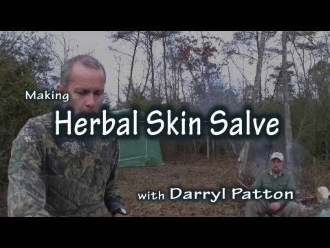 Making Herbal Skin Salve,,,with Darryl Patton