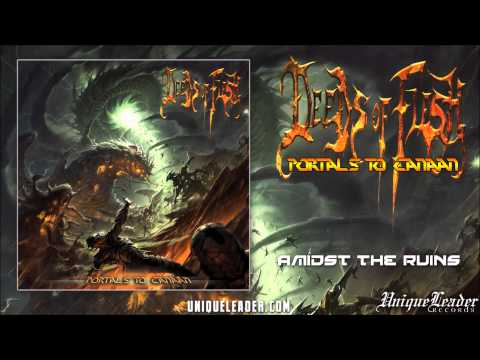 Deeds of Flesh-Amidst the Ruins(official)